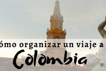 como organizar un viaje a Colombia